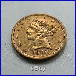 1906-s $5 Liberty Half Eagle Five Dollar Gold Us Collectible Coin